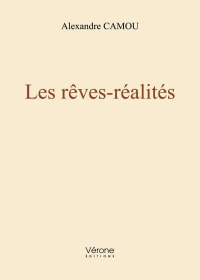 Alexandre CAMOU - Les rêves-réalités