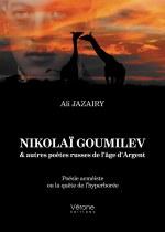 Ali JAZAIRY - Nikolaï Goumilev & autres poètes russes de l'âge d'Argent