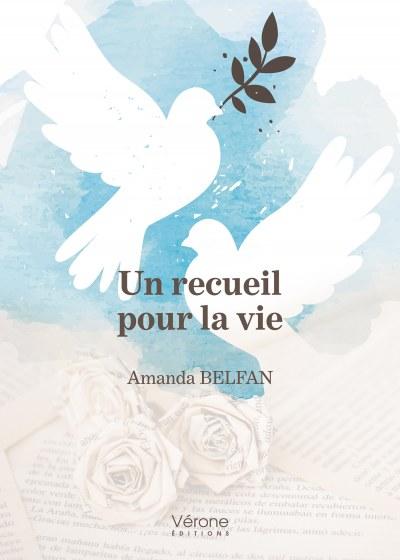 Amanda BELFAN - Un recueil pour la vie