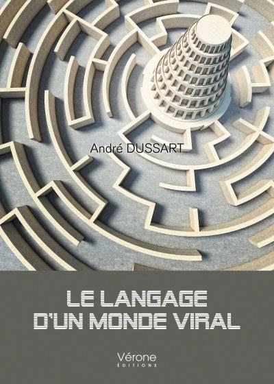 André DUSSART - Le langage d'un monde viral