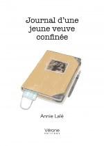 Annie LALÉ - Journal d'une jeune veuve confinée