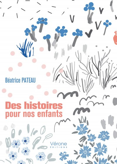 Béatrice PATEAU - Des histoires pour nos enfants