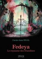 Carole-Anne RIGAL - Fedeya – Le royaume des friandises