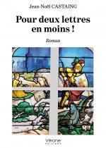 CASTAING Jean Noël - Pour deux lettres en moins !