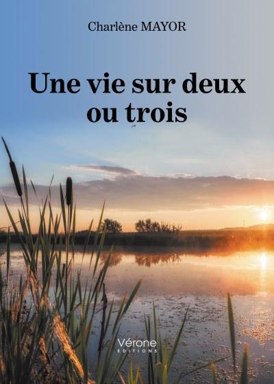 Charlène MAYOR - Une vie sur deux ou trois