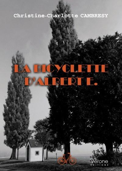 Christine Charlotte CAMBRESY - La bicyclette d'Albert E.