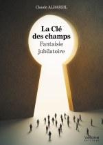 Claude ALBAREIL - La Clé des champs - Fantaisie jubilatoire