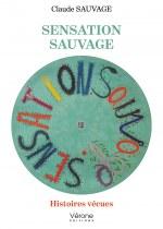 Claude SAUVAGE - Sensation sauvage