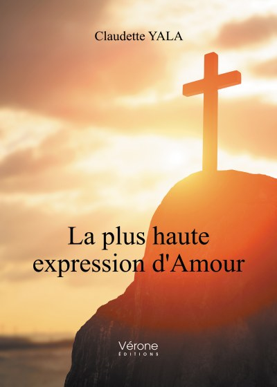Claudette YALA - La plus haute expression d'Amour