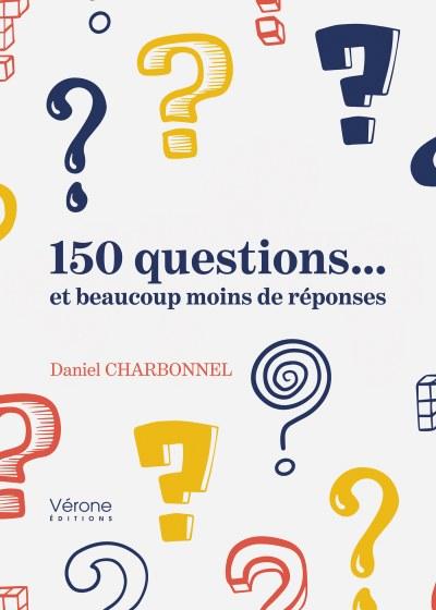 Daniel CHARBONNEL - 150 questions… et beaucoup moins de réponses