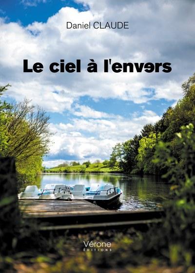 Daniel CLAUDE - Le ciel à l'envers