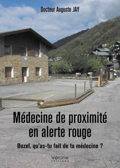 Docteur Auguste JAY - Médecine de proximité en alerte rouge - Bozel, qu'as-tu fait  de ta médecine?