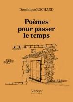Dominique ROCHARD - Poèmes pour passer le temps