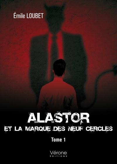 Émile LOUBET - Alastor et la Marque des Neuf Cercles - Tome 1