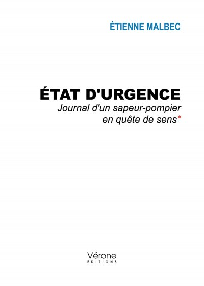 Étienne MALBEC - État d'urgence - Journal d'un sapeur-pompier en quête de sens