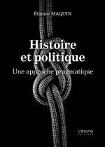 Étienne MAQUIN - Histoire et politique - Une approche pragmatique