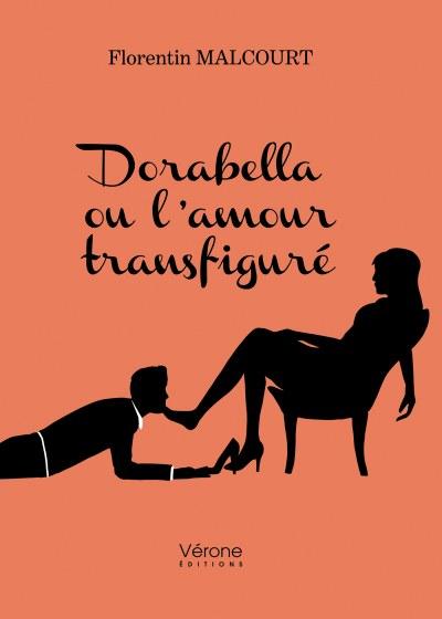 Florentin MALCOURT - Dorabella ou l'amour transfiguré