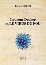 Francis SEGUIN - Laurent Decker et le virus du fou