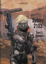 Frank BABILON - Sydney 2103 - Tome 2 : Cavaliers