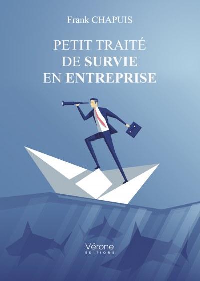 Frank CHAPUIS - Petit traité de survie en entreprise