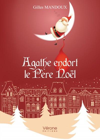 Gilles MANDOUX - Agathe endort le Père Noël