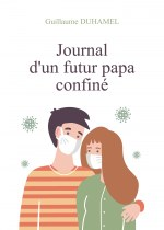 Guillaume DUHAMEL - Journal d'un futur papa confiné