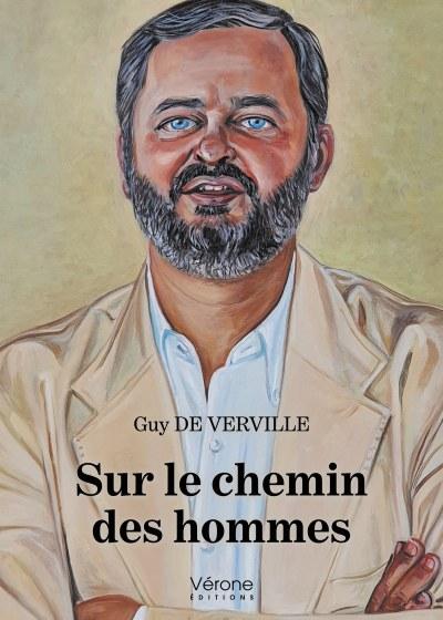 Guy DE VERVILLE - Sur le chemin des hommes