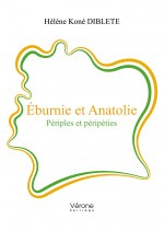 Hélène Koné DIBLETE - Éburnie et Anatolie – Périples et péripéties