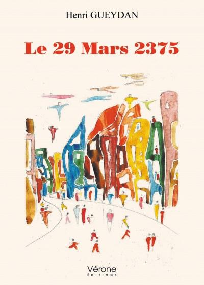 Henri GUEYDAN - Le 29 Mars 2375