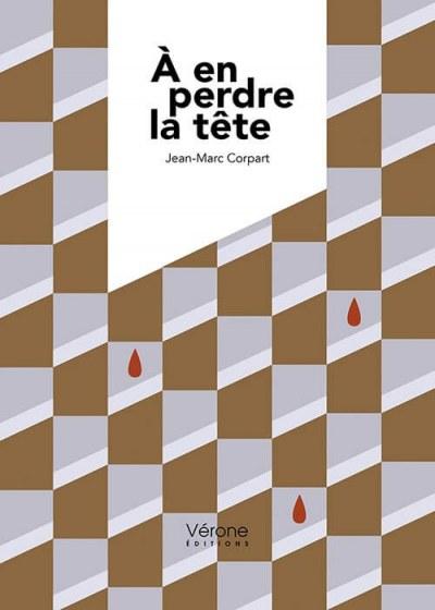 Jean-Marc CORPART - À en perdre la tête