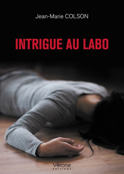 Jean-Marie COLSON - Intrigue au labo