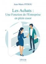 Jean-Marie PITROU - Les Achats : Une Fonction de l'Entreprise en plein essor
