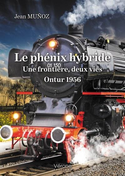 Jean MUNOZ - Le phénix hybride - Une frontière, deux vies - Ontur 1956