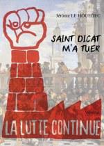 Jérôme LE HOUEDEC - Saint Dicat m'a tuer