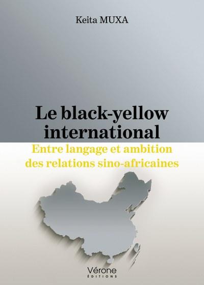 Keita MUXA - Le black-yellow international – Entre langage et ambition des relations sino-africaines