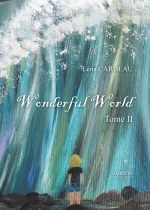 Léna CARDEAU - Wonderful World – Tome II