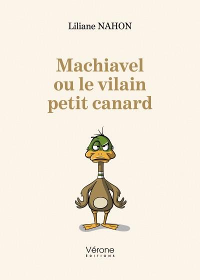 Liliane NAHON - Machiavel ou le vilain petit canard