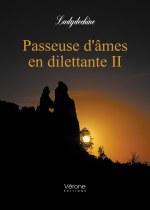 Ludydechine - Passeuse d'âmes en dilettante II