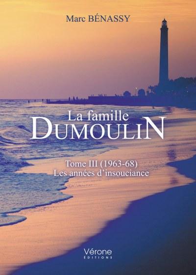 Marc BÉNASSY - La famille Dumoulin - Tome III (1963-68) - Les années d'insouciance