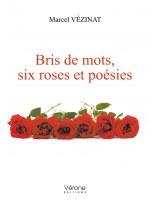Marcel VÉZINAT - Bris de mots, six roses et poésies