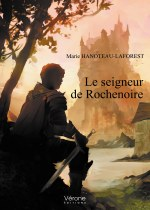 Marie HANOTEAU-LAFOREST - Le seigneur de Rochenoire