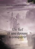 Marie HANOTEAU-LAFOREST - Un fief et une épouse à conquérir