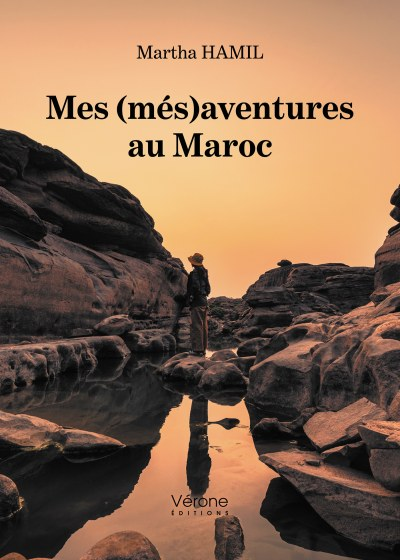 Martha HAMIL - Mes (més)aventures au Maroc