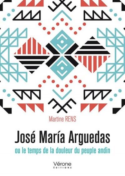 Martine RENS - José María Arguedas ou le temps de la douleur du peuple andin