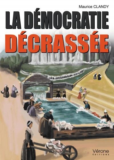 Maurice  CLANDY - La démocratie décrassée