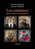 Michel CABANAC et Arnaud CABANAC - Les animaux dans notre vocabulaire