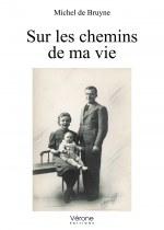 Michel de Bruyne - Sur les chemins de ma vie