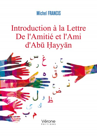 Michel FRANCIS - Introduction à la Lettre De l'Amitié et l'Ami d'Ab?  ? ayy? n
