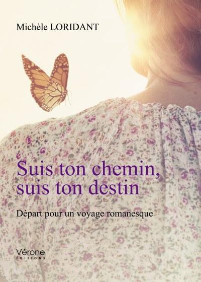 Michèle LORIDANT - Suis ton chemin, suis ton destin
