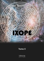 Nadine TOBOSSI-DELEAU - IXOPE – Tome II